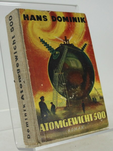 Atomgewicht-500-Roman-Hans-Dominik-Gewe-Verl-Berlin-1948